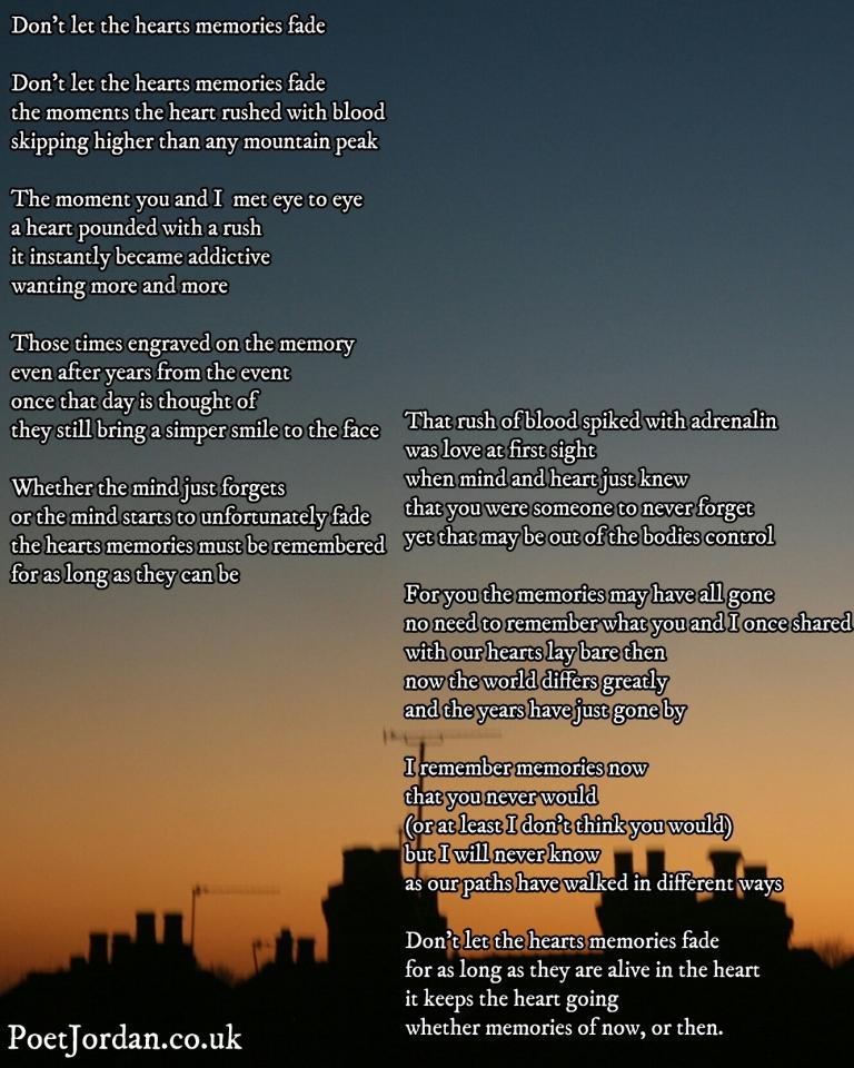 10. Don't let the hearts memories fade by Poet Jordan.jpg