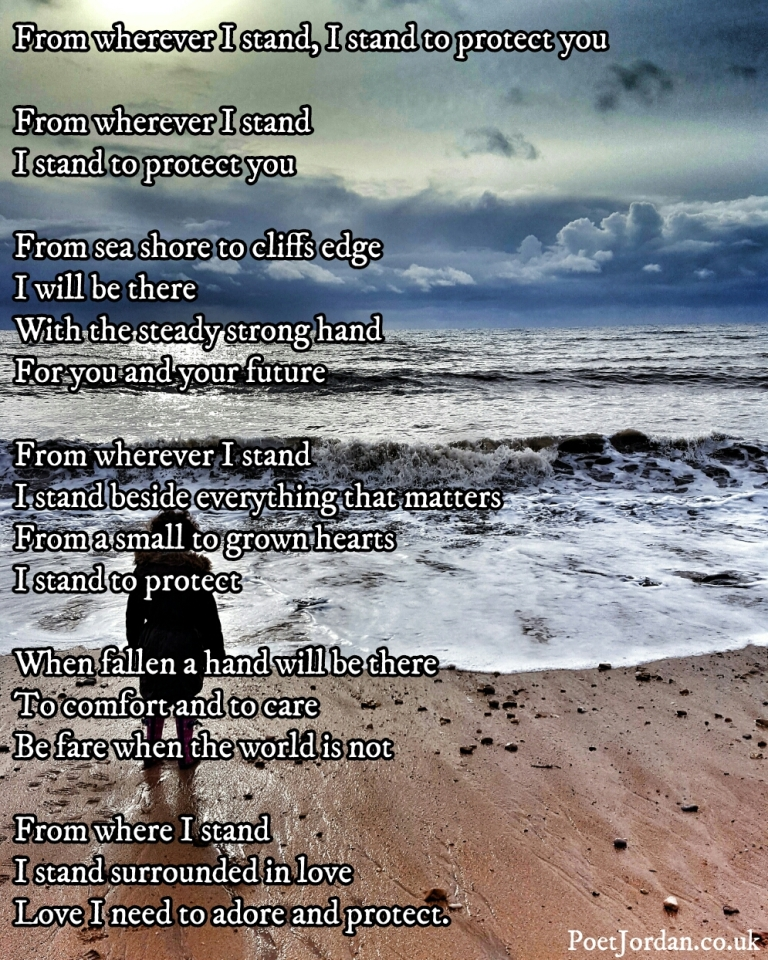 From Whever I Stand I Stand To Protect You by Poet Jordan.jpg